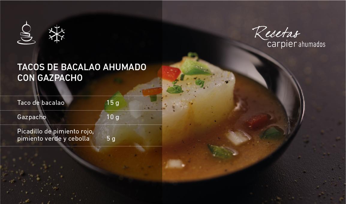Tacos de bacalao ahumado con gazpacho